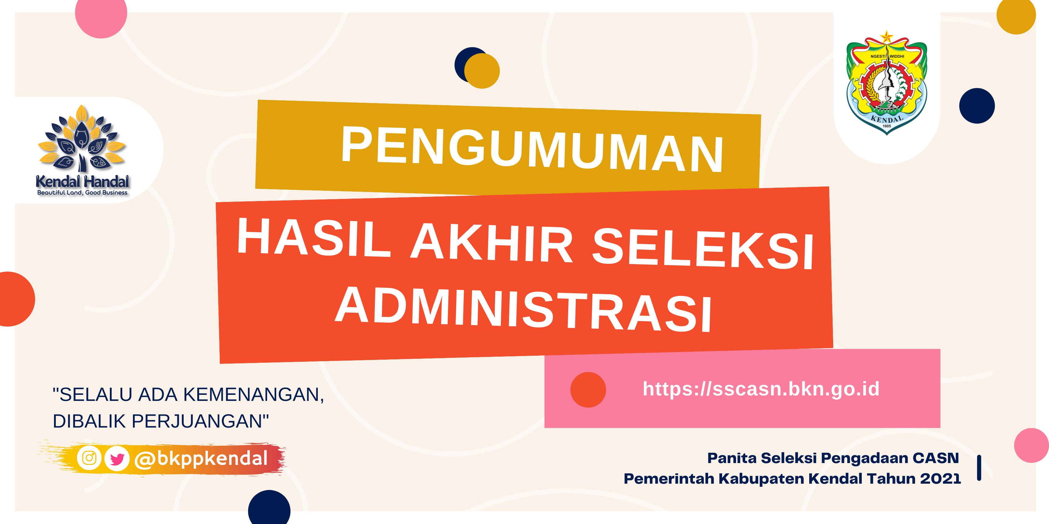 Hasil Akhir Seleksi Administrasi Pengadaan CASN Kabupaten Kendal Tahun 2021